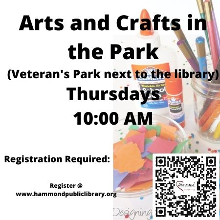 Thursday 10:00-11:00 Arts and Crafts in the Park. This program will happen in person, between the hours of 10 and 11 AM, last craft will need to be started by 10:45 AM. Each week a different craft activity will be chosen and the supplies provided. Tables and supplies will be set up outside of the library in the Veterans Park. The program will be canceled in case of rain.
