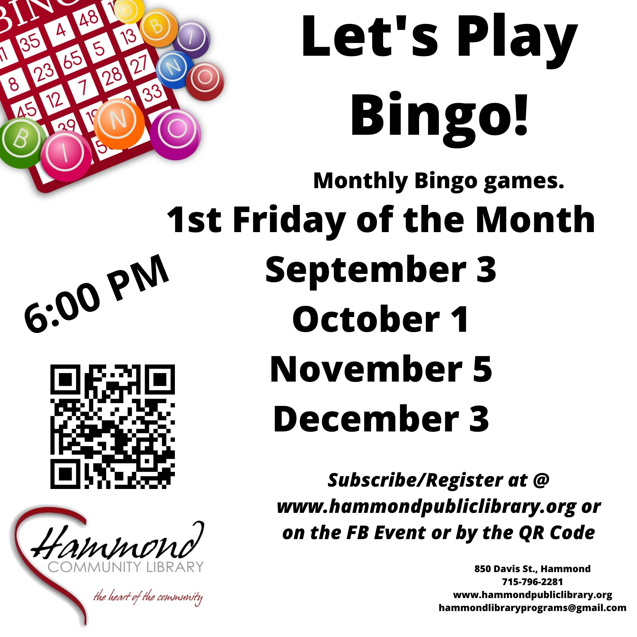Bingo Games on the first Friday of each month.  September 3, October 1, November 5, and December 3 at 6:00 PM.
